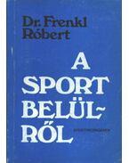A sport belülről - Dr. Frenkl Róbert