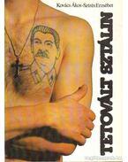 Tetovált Sztálin - Kovács Ákos, Sztrés Erzsébet