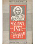 Szent Pál cselekedetei - Szunyogh X. Ferenc O.S.B.