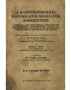 A kábítószerekkel kapcsolatos szabályok ismertetése - Atzél Elemér, Magay Imre, Rajczy Géza