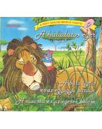 A háládatos egér - A buta tigris és az együgyű párduc - A macska és az egerek bölcse - Aiszóposz