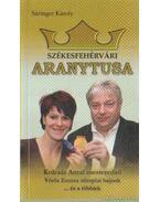 Székesfehérvári aranytusa - Sáringer Károly