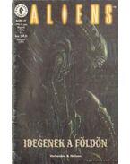 Aliens 1999/4. szám - Idegenek a földön - Verheiden, Mark, Nelson, Mark A.