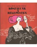 Kószálunk a régi Pesten - Sajdik Ferenc, Buza Péter
