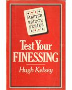 Test Your Finessing - Kelsey, Hugh
