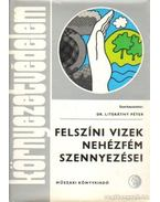 Felszíni vizek nehézfém szennyezései - Dr. Literáthy Péter (szerk.)