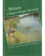 50 éves a Magyar Horgász Szövetség - Nagy Jenő