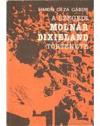 A szegedi Molnár Dixieland története (dedikált) - Simon Géza Gábor