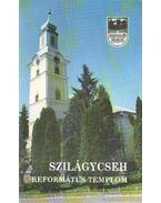 Szilágycseh - Református Templom - Szabó Zsolt