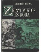 Zrínyi Miklós és kora - Perjés Géza