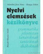 Nyelvi elemzések kézikönyve - Hangay Zoltán, Adamikné dr. Jászó Anna