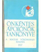 Önkéntes ápolónők tankönyve - Dr. Katona István, Dr. Szigyártó Gábor, Dr. Szabó Mária, Vásárhelyi Józsefné