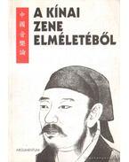 A kínai zene elméletéből - Tőkei Ferenc