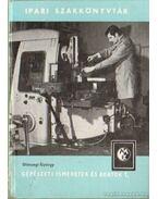 Gépészeti ismeretek és adatok I. kötet - Diószegi György