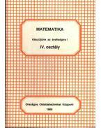 Matematika. Készüljünk az érettségire IV. osztály - Nagy Zsuzsa, Csatár Katalin, Gábos Adél, Halmos Istvánné, Thullner Emma