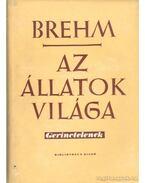 Az állatok világa I-IV. kötet - Brehm, Alfred Edmund