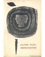 Héphaisztosz - Lászlóffy Aladár
