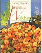 Ételek wokban - Elegeer, Jill, Colby, Ann