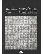 Nyelvművesség - A beszéd művészete - Montágh Imre