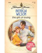 The Gift of Loving - Wilson, Patricia