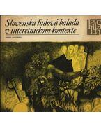 Slovenska ludova balada v interetnickom kontexte. - Orest Zilynskyj