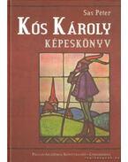 Kós Károly Képeskönyv - Sas Péter