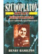 Szudoplatov - Sztálin bérgyilkosa - Hamilton, Henry