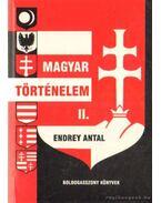 Magyar történelem II. - Endrey Antal