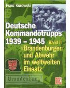 Deutsche Kommandotripps 1939-1945 Band II - Kurowski, Franz