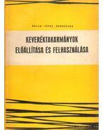 Keveréktakarmányok előállítása és felhasználása - Prohászka László, Balla István dr., Sipos János