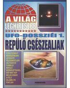 A világ lehíresebb ufo-dossziéi 1 - Kriston Endre
