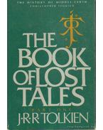 The Book of Lost Tales I. - Tolkien, Christopher, J. R. R. Tolkien