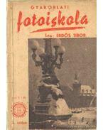 Gyakorlati fotoiskola - Erdös Tibor