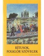 Rítusok, folklór szövegek - Barna Gábor