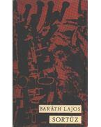 Sortűz - Baráth Lajos