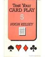 Test Your Card Play 5 - Kelsey, Hugh