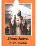 Jézus Szíve, bizalmunk - Tűzkő Lajos (szerk.)
