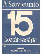 A Szovjetunió 15 köztársasága 2. - Ukrajna, Belorusszia, Moldva - Radó György, Ábel Péter (szerk.), Garamvölgyi István, Drechsler Ágnes dr.