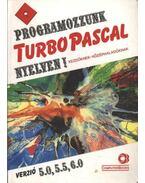 Programozzunk Turbo Pascal nyelven! - Benkő László, Benkő Tiborné, Tóth Bertalan, Varga Balázs