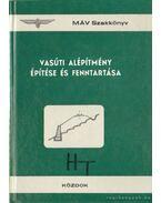 Vasúti alépítmény építése és fenntartása - Dr. Horváth Ferenc