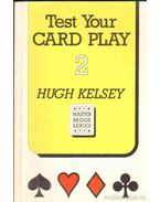 Test Your Card Play - 2 - Kelsey, Hugh