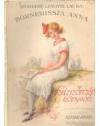 Bornemissza Anna - Dánielné Lengyel Laura, Tutsek Anna