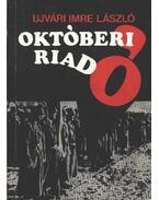 Októberi riadó - Ujvári Imre László