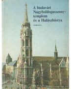 A budavári Nagyboldogasszony templom és a Halászbástya - Entz Géza