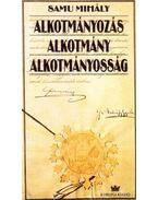Alkotmányozás, alkotmánytan, alkotmányosság - Samu Mihály