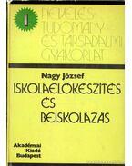 Iskolaelőkészítés és beiskolázás - Dr. Nagy József