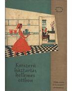 Korszerű háztartás - kellemes otthon - Pataki Mária, Kelemen Zsuzsa, Molnár Anna