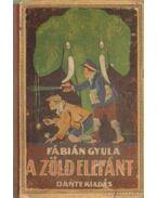 A zöld elefánt - Fábián Gyula