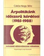 Árpolitikánk időszerű kérdései (1985-1988) - Csikós-Nagy Béla