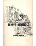 Fekete Berthold - Thury Lajos
